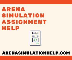 Arena Simulation Assignment Help